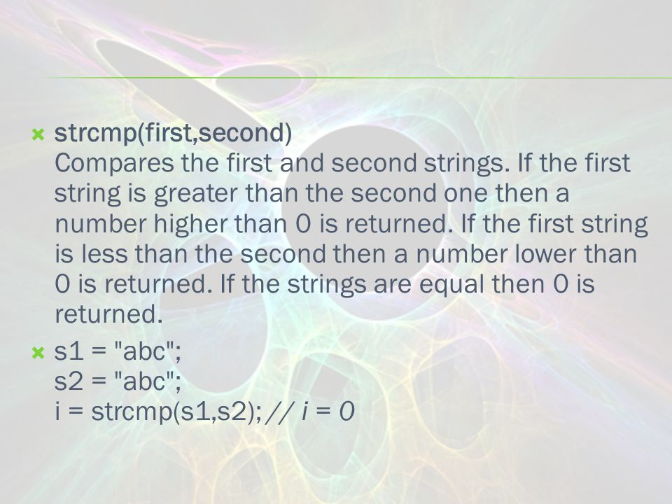 strcmp(first,second) Compares the first and second strings.