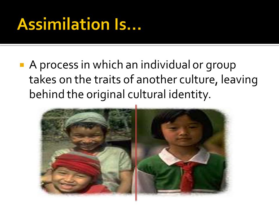  A process in which an individual or group takes on the traits of another culture, leaving behind the original cultural identity.