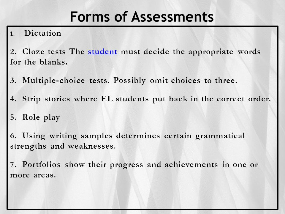Forms of Assessments 1. Dictation 2.