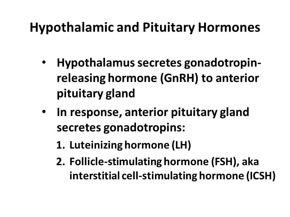 Hypothalamic and Pituitary Hormones, continued…..FSH (ICSH) promotes development of ___________.