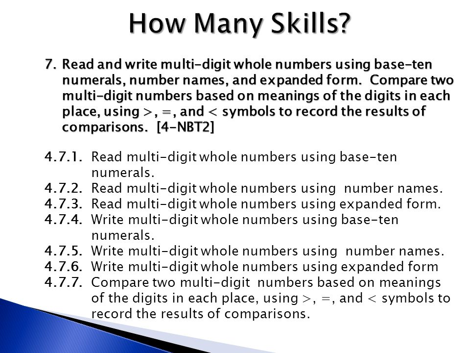 7.Read and write multi-digit whole numbers using base-ten numerals, number names, and expanded form.
