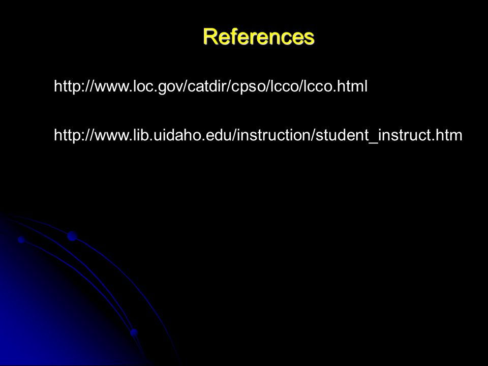 References http://www.lib.uidaho.edu/instruction/student_instruct.htm