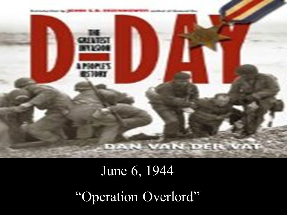 June 6, 1944 Operation Overlord