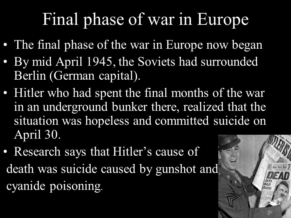 Final phase of war in Europe The final phase of the war in Europe now began By mid April 1945, the Soviets had surrounded Berlin (German capital). Hit