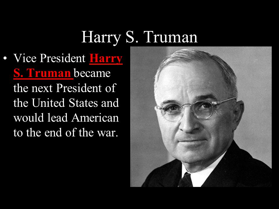 Harry S. Truman Vice President Harry S.