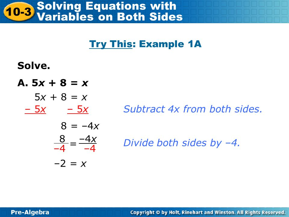 Pre-Algebra 10-3 Solving Equations with Variables on Both Sides Additional Example 3 Continued First solve for the price of one doughnut.