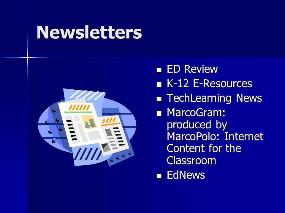 Newsletters ED Review ED Review K-12 E-Resources K-12 E-Resources TechLearning News TechLearning News MarcoGram: produced by MarcoPolo: Internet Content for the Classroom MarcoGram: produced by MarcoPolo: Internet Content for the Classroom EdNews EdNews
