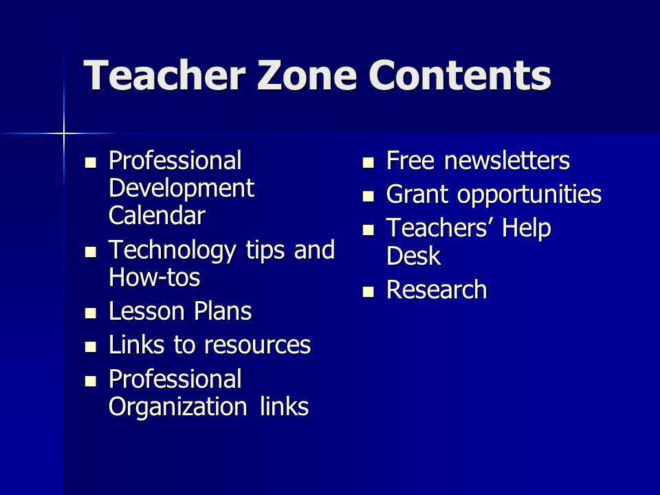 Teacher Zone Contents Professional Development Calendar Professional Development Calendar Technology tips and How-tos Technology tips and How-tos Less