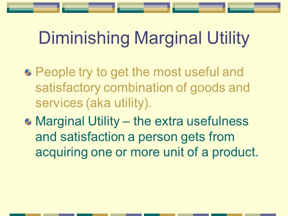 IV. Diminishing Marginal Utility