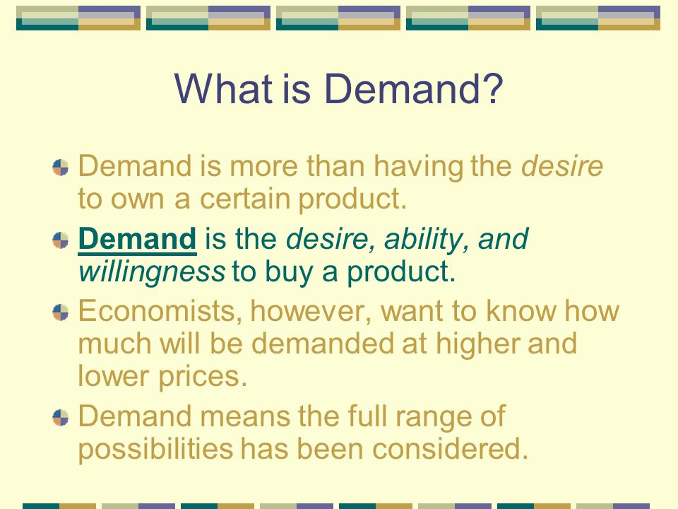 Change in Demand What kind of things do you think cause a change in demand?