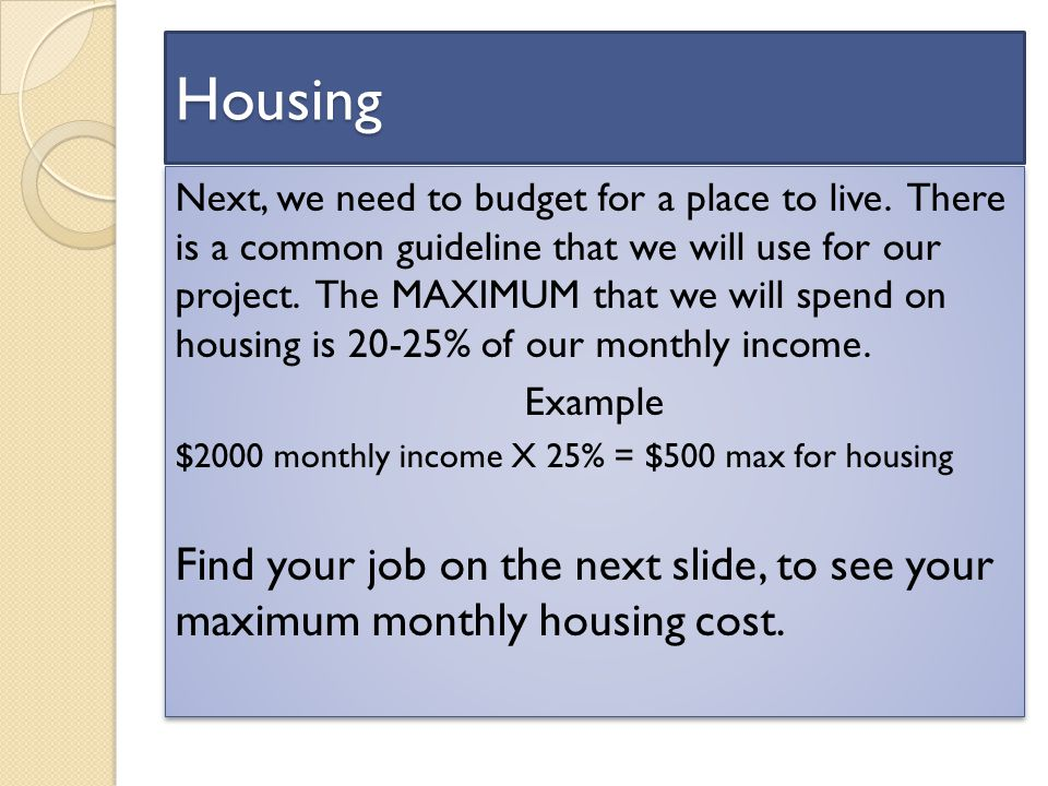 Housing Next, we need to budget for a place to live.