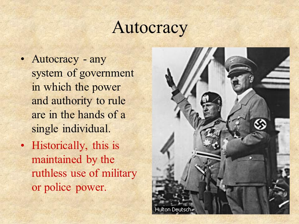 Autocracy Autocracy - any system of government in which the power and authority to rule are in the hands of a single individual. Historically, this is