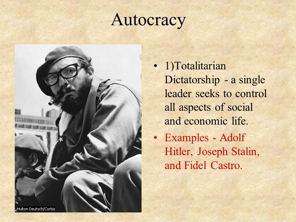 Autocracy 2)Monarchy - A king, queen, or emperor exercises the supreme powers of government.