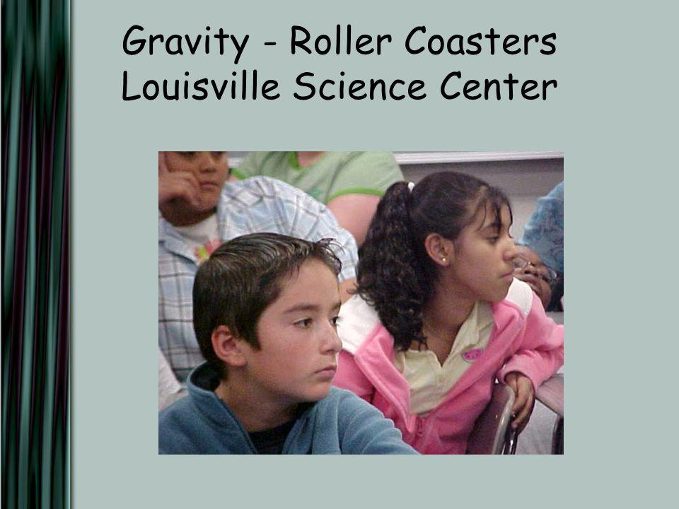 Gravity - Roller Coasters Louisville Science Center