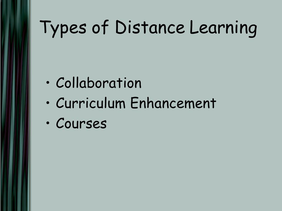 Types of Distance Learning Collaboration Curriculum Enhancement Courses