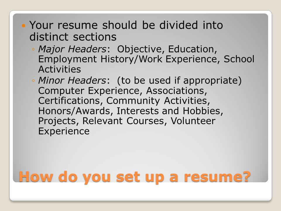 How do you set up a resume.