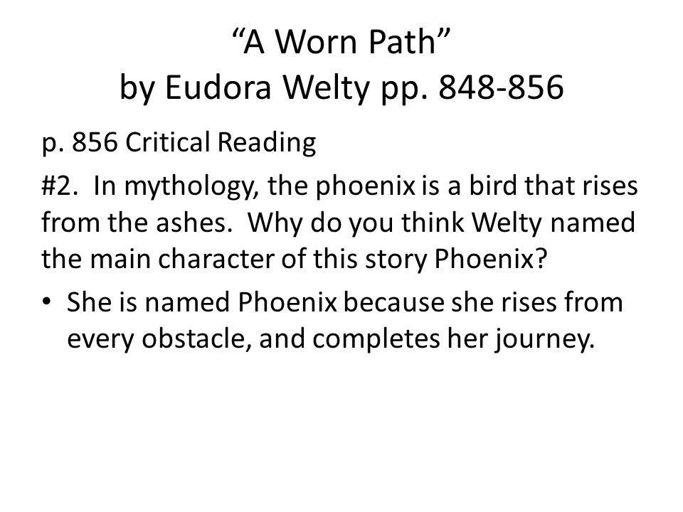 A Worn Path by Eudora Welty pp.848-856 p. 856 Critical Reading #2.