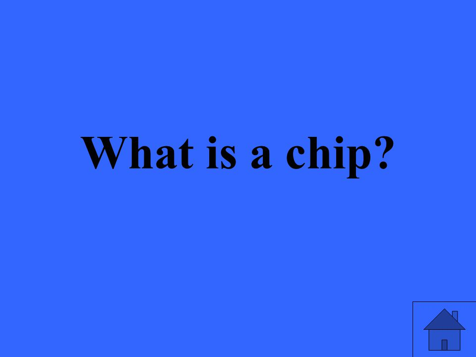What is a chip?