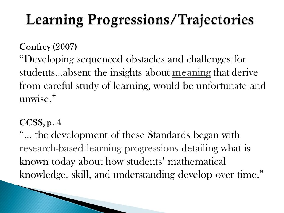 "Confrey (2007) ""Developing sequenced obstacles and challenges for students…absent the insights about meaning that derive from careful study of learnin"