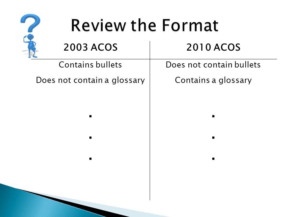 2003 ACOS2010 ACOS Contains bulletsDoes not contain bullets Does not contain a glossaryContains a glossary............