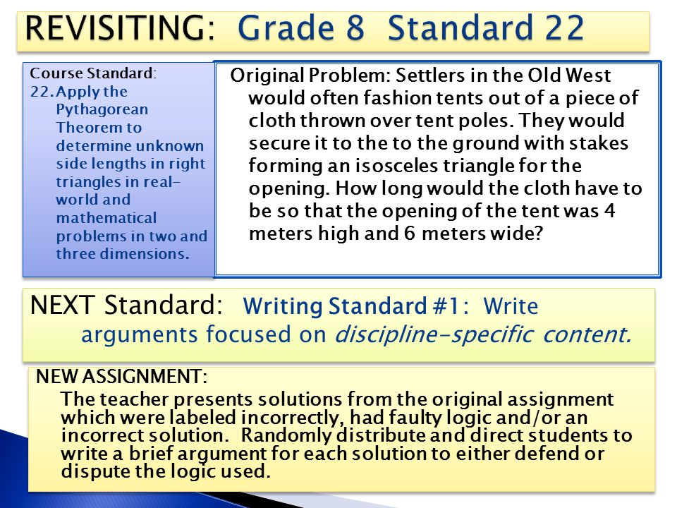 NEXT Standard: Writing Standard #1: Write arguments focused on discipline-specific content. NEW ASSIGNMENT: The teacher presents solutions from the or