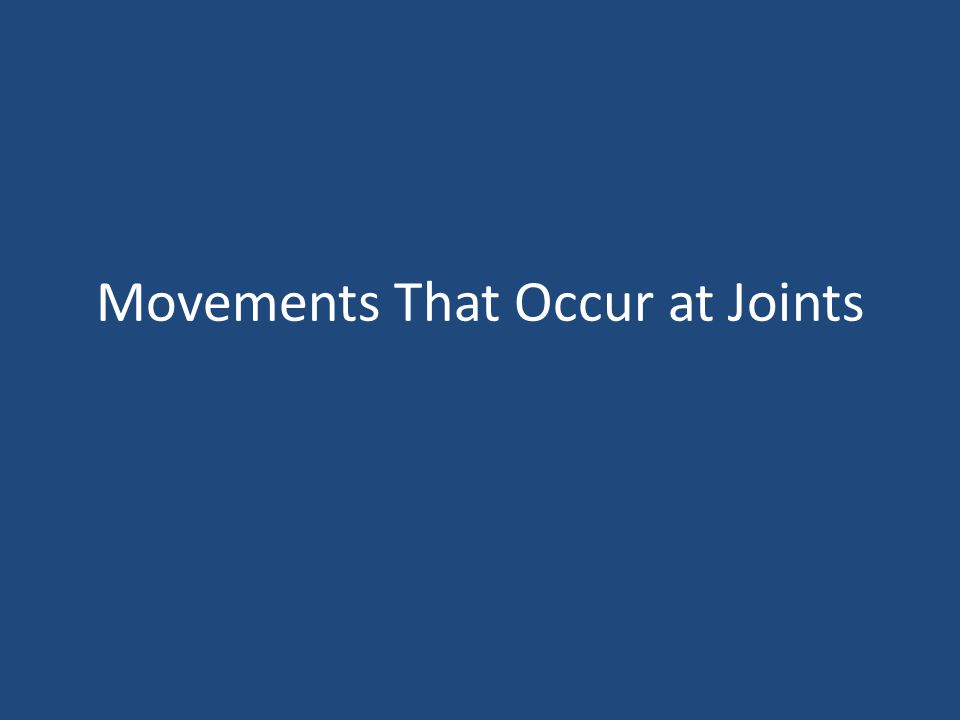 Movements That Occur at Joints