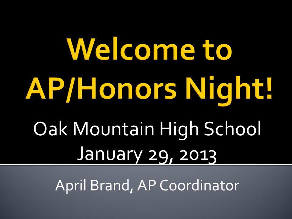 Oak Mountain High School January 29, 2013 April Brand, AP Coordinator