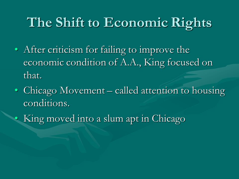 The Shift to Economic Rights After criticism for failing to improve the economic condition of A.A., King focused on that.After criticism for failing t