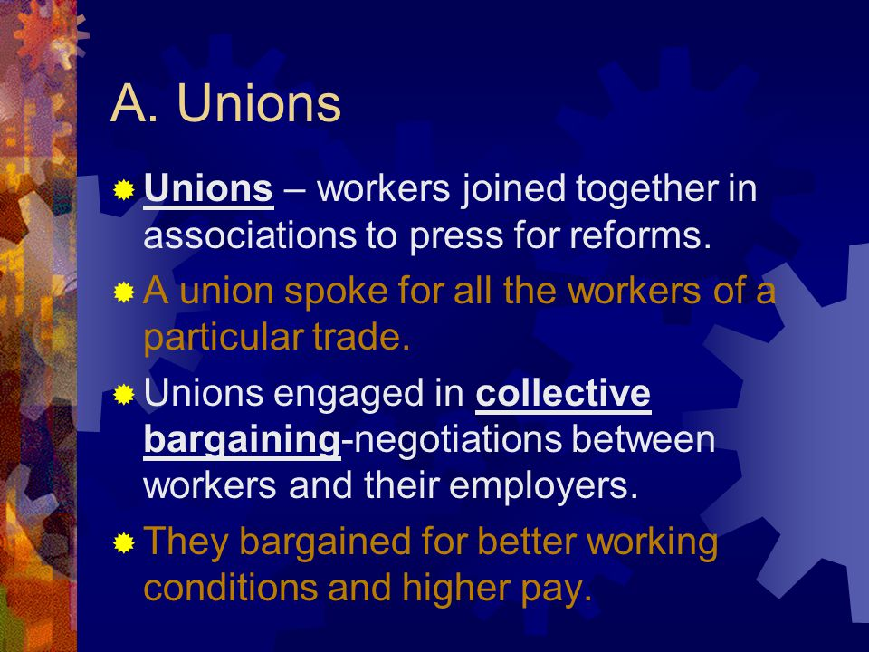 III. The Union Movement By the 1800s, working people became more active in politics.