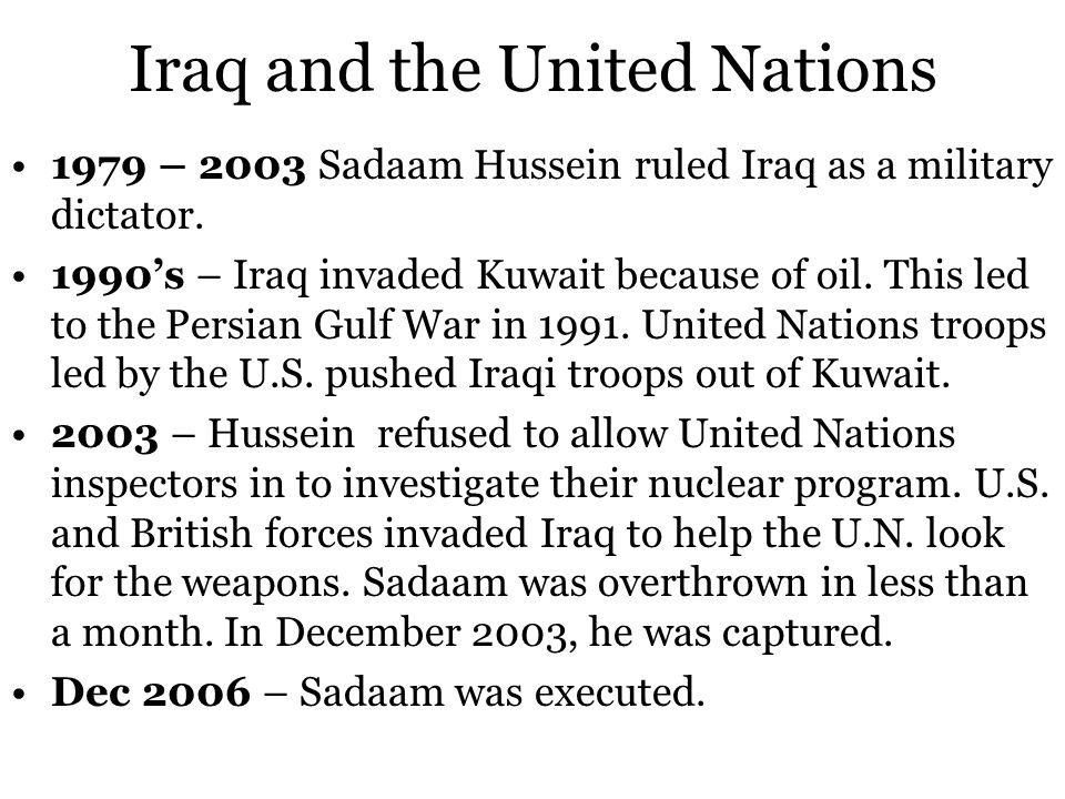 Iraq and the United Nations 1979 – 2003 Sadaam Hussein ruled Iraq as a military dictator.