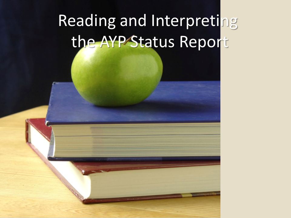 Reading and Interpreting the AYP Status Report