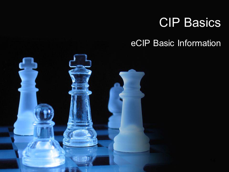 CIP Basics eCIP Basic Information 14