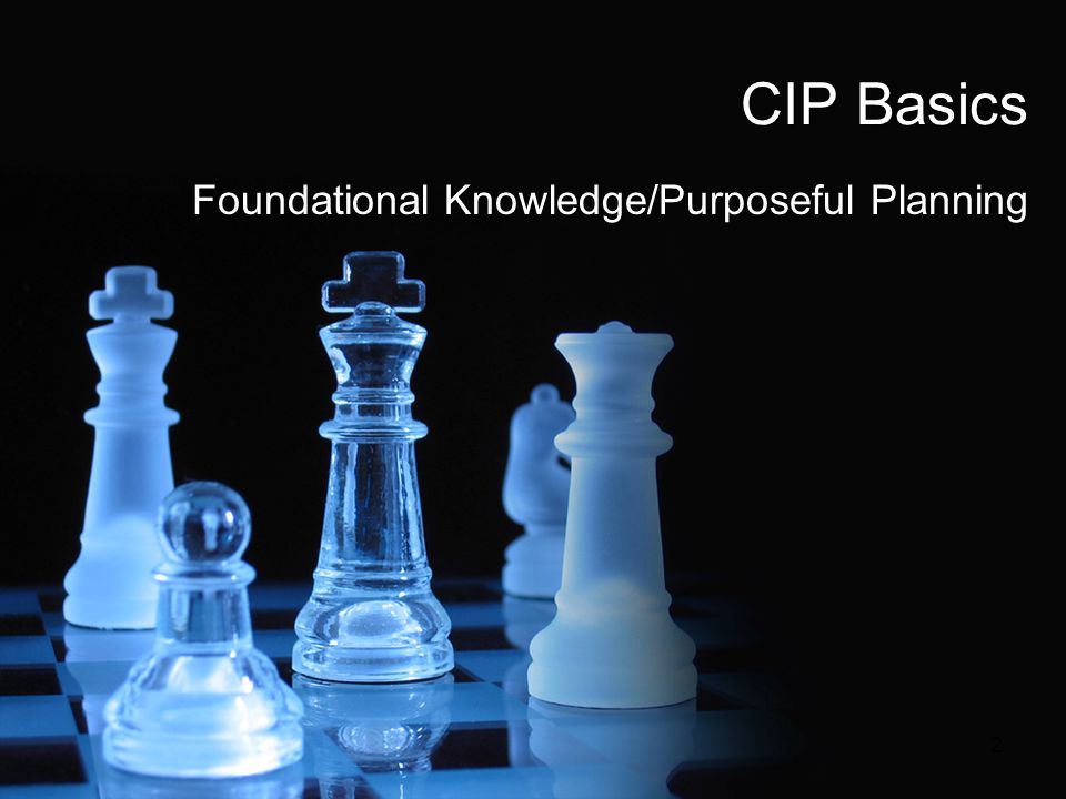 CIP Basics Foundational Knowledge/Purposeful Planning 2