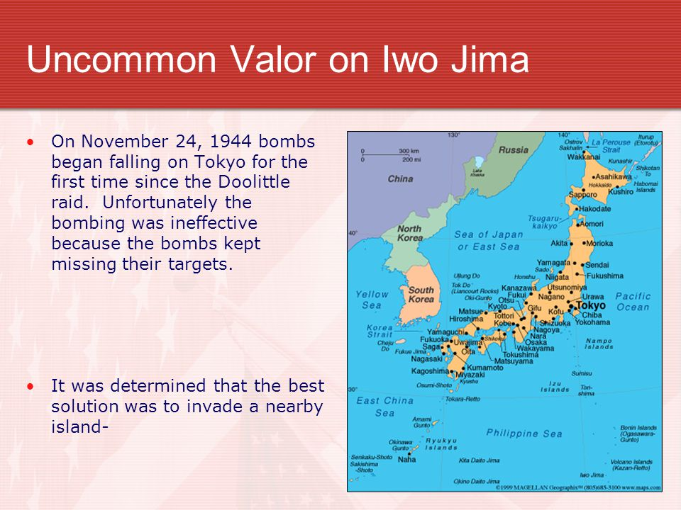 Uncommon Valor on Iwo Jima On November 24, 1944 bombs began falling on Tokyo for the first time since the Doolittle raid.
