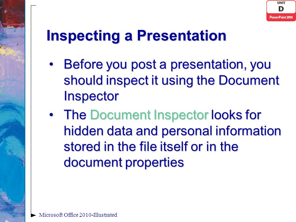 Inspecting a Presentation Before you post a presentation, you should inspect it using the Document InspectorBefore you post a presentation, you should