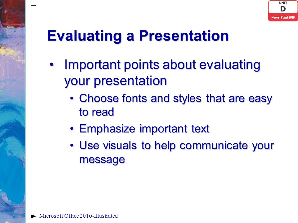 Evaluating a Presentation Important points about evaluating your presentationImportant points about evaluating your presentation Choose fonts and styl