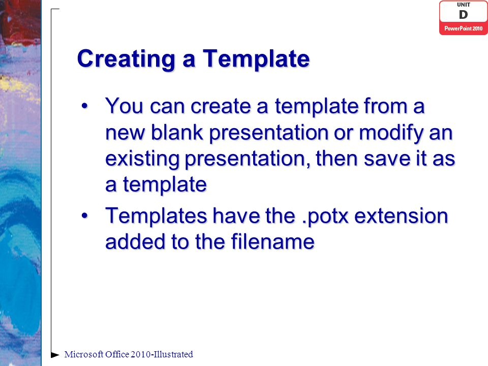 Creating a Template You can create a template from a new blank presentation or modify an existing presentation, then save it as a templateYou can crea