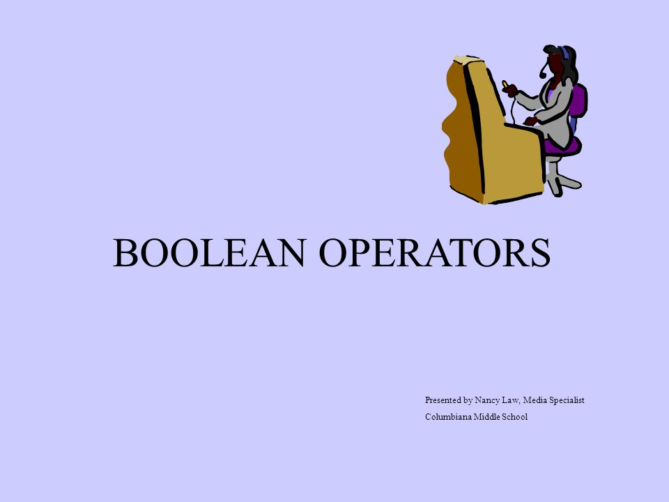 What are Boolean Operators.