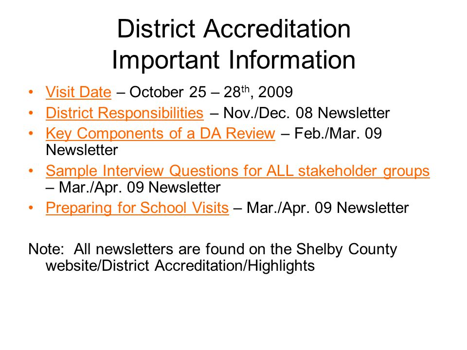 District Accreditation Important Information Visit Date – October 25 – 28 th, 2009 District Responsibilities – Nov./Dec. 08 Newsletter Key Components