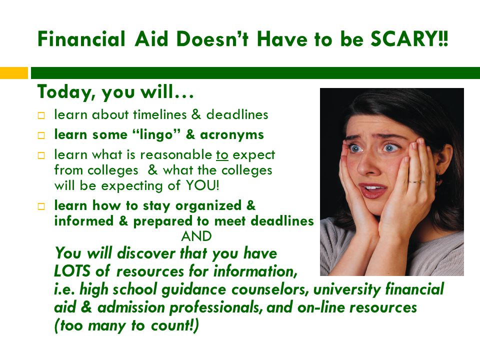 Financial Aid Doesn't Have to be SCARY!.