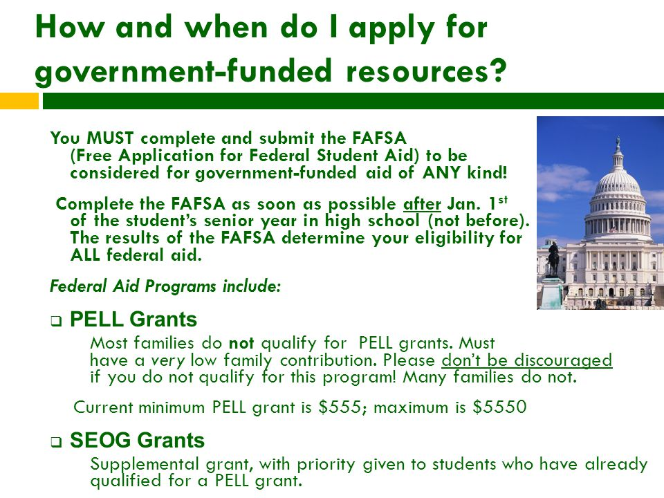 How and when do I apply for government-funded resources.