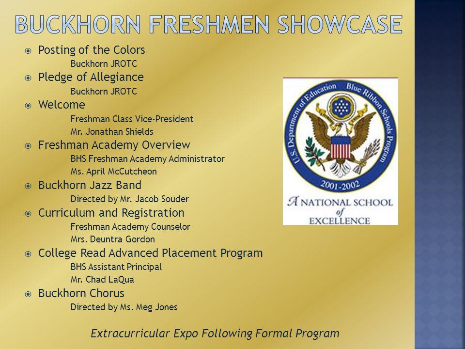  Posting of the Colors Buckhorn JROTC  Pledge of Allegiance Buckhorn JROTC  Welcome Freshman Class Vice-President Mr.