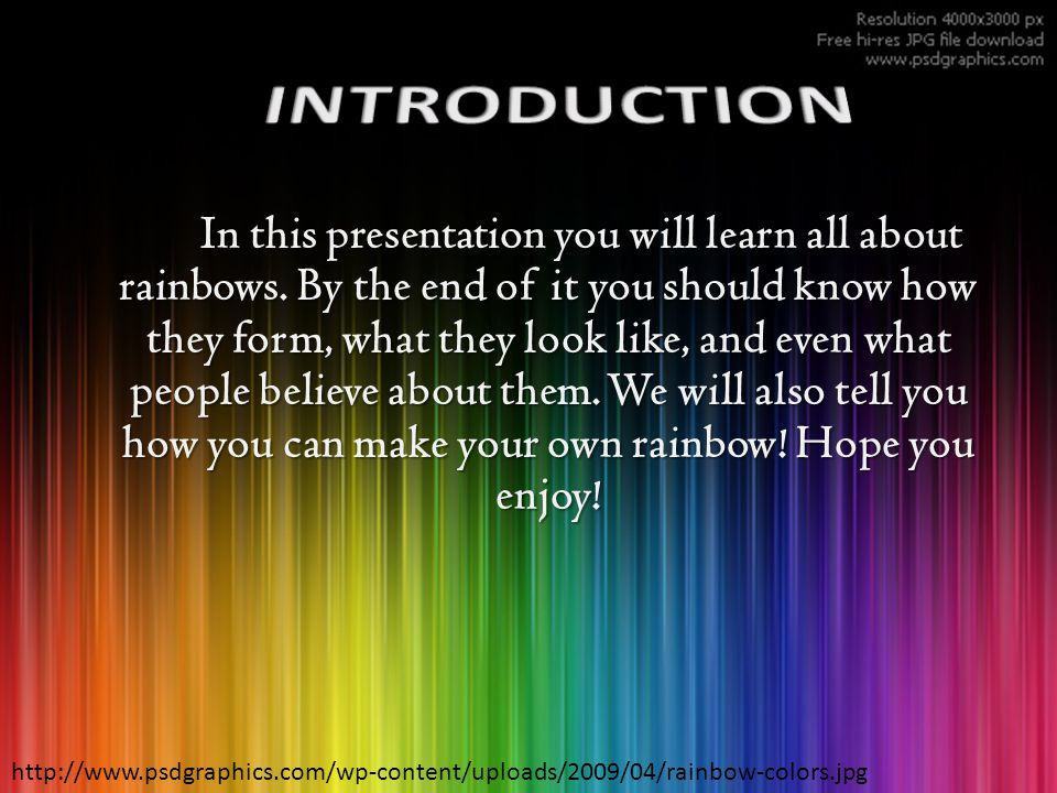 In this presentation you will learn all about rainbows. By the end of it you should know how they form, what they look like, and even what people beli