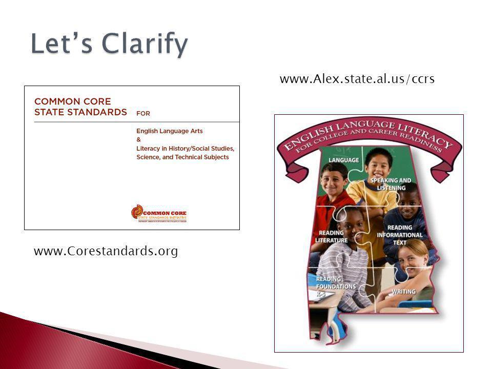 www.Corestandards.org www.Alex.state.al.us/ccrs