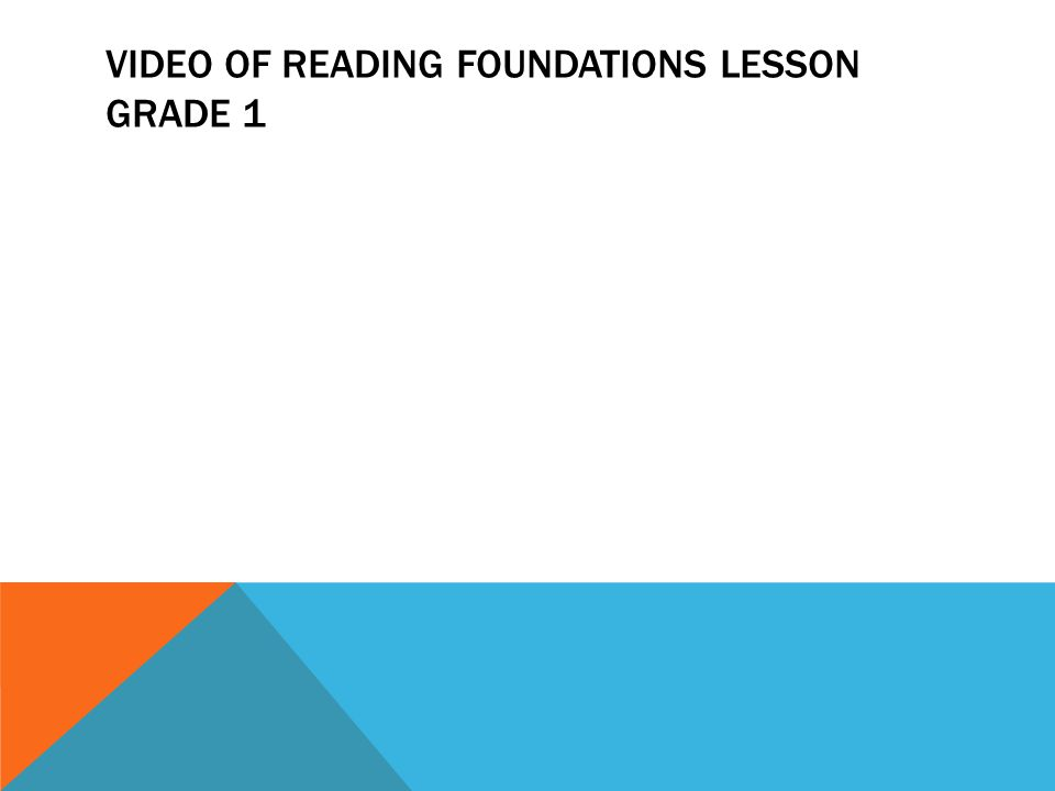 VIDEO OF READING FOUNDATIONS LESSON GRADE 1