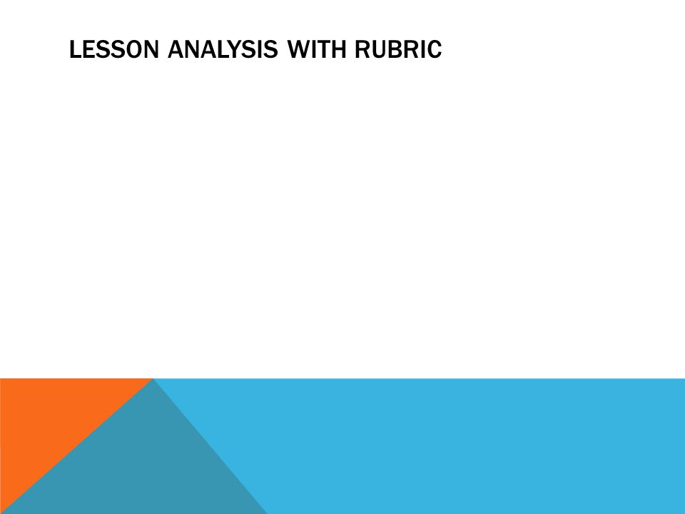 LESSON ANALYSIS WITH RUBRIC