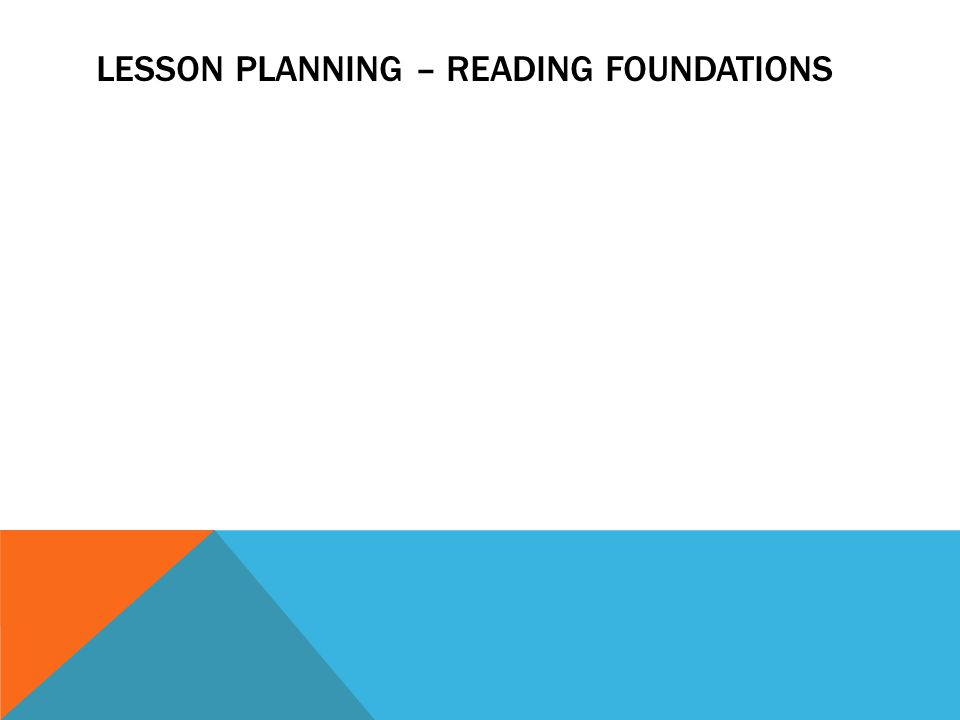 LESSON PLANNING – READING FOUNDATIONS