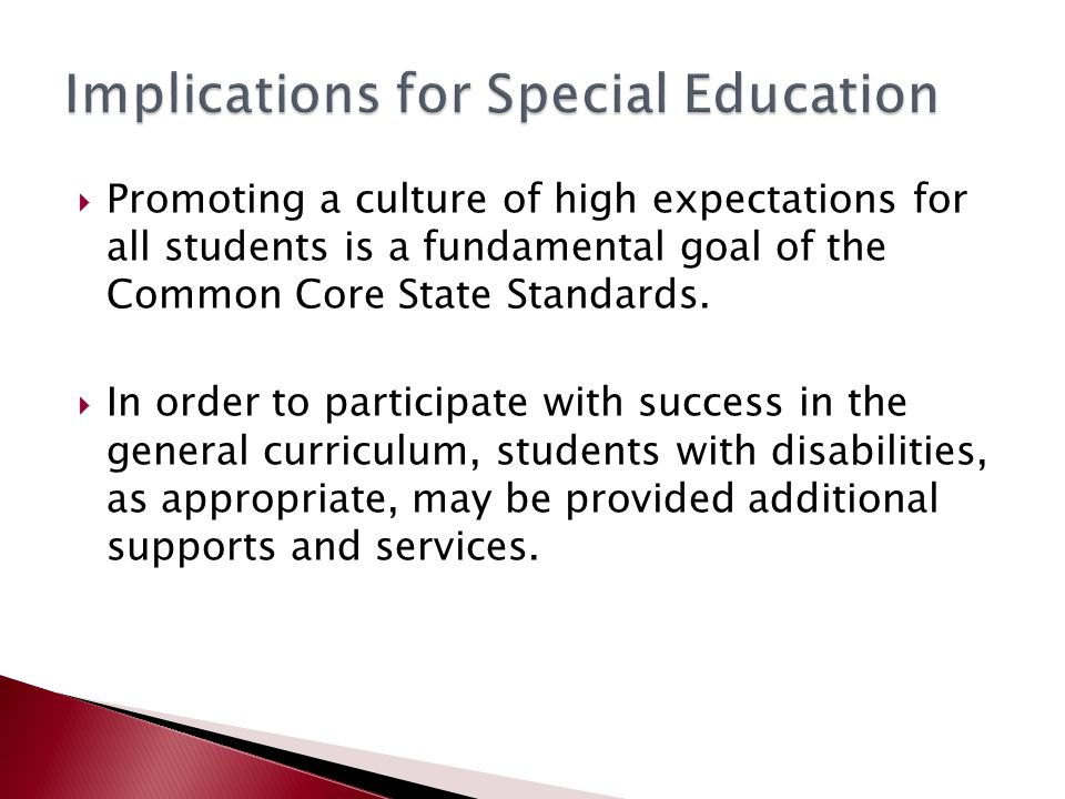  Promoting a culture of high expectations for all students is a fundamental goal of the Common Core State Standards.