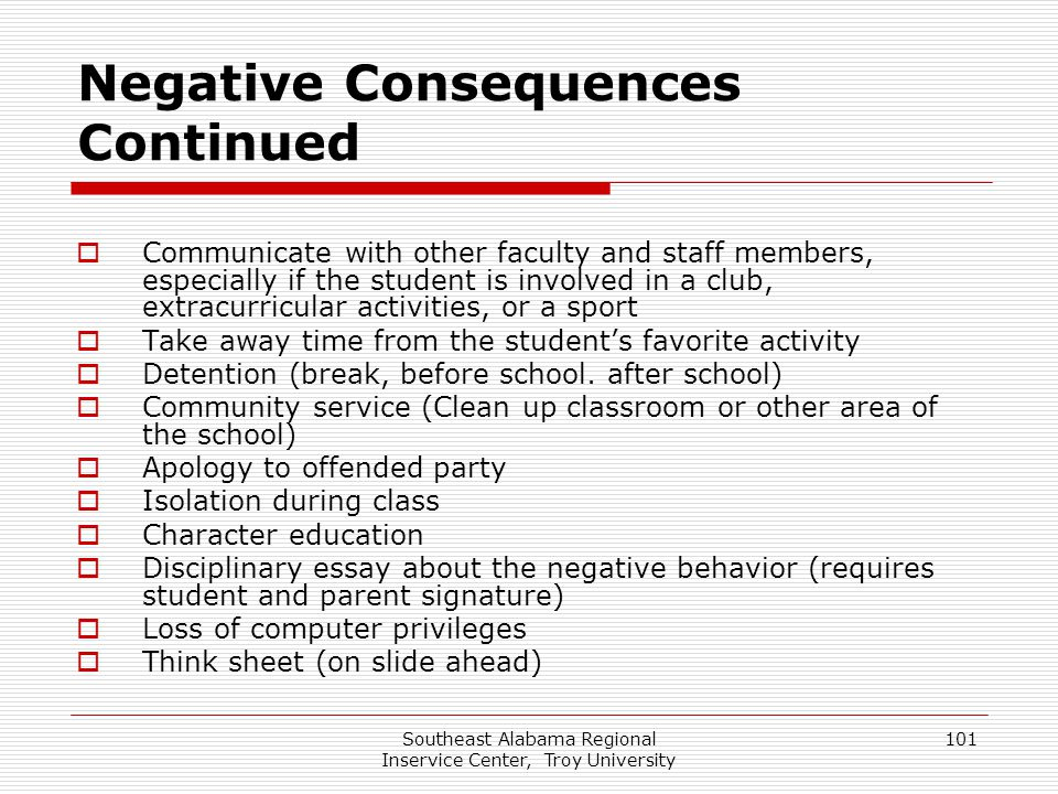 Southeast Alabama Regional Inservice Center, Troy University 101 Negative Consequences Continued  Communicate with other faculty and staff members, e