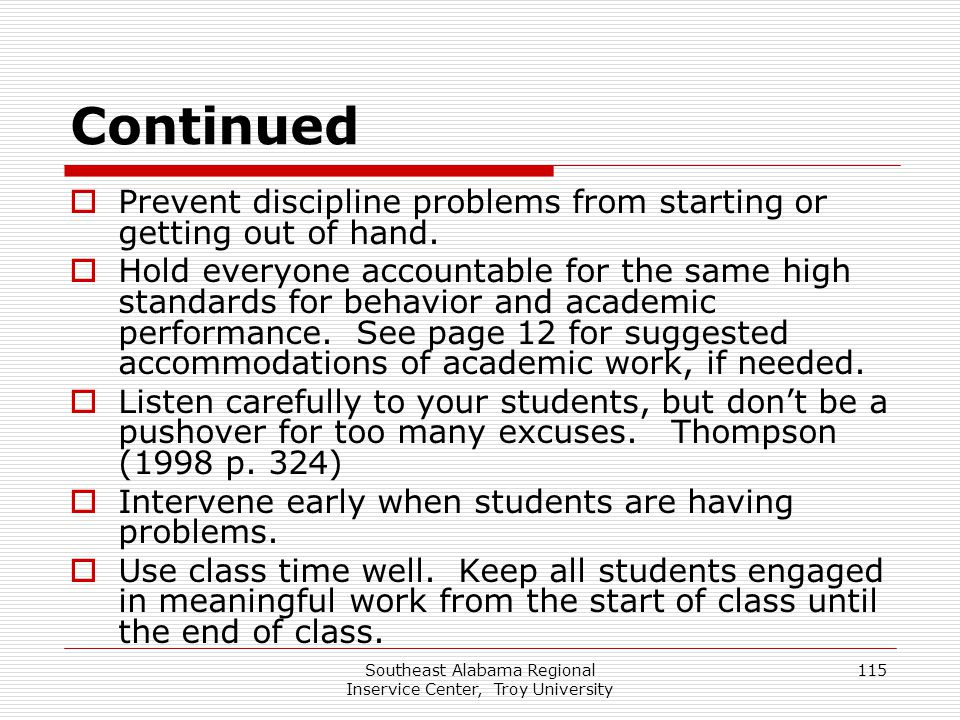 Southeast Alabama Regional Inservice Center, Troy University 115 Continued  Prevent discipline problems from starting or getting out of hand.  Hold
